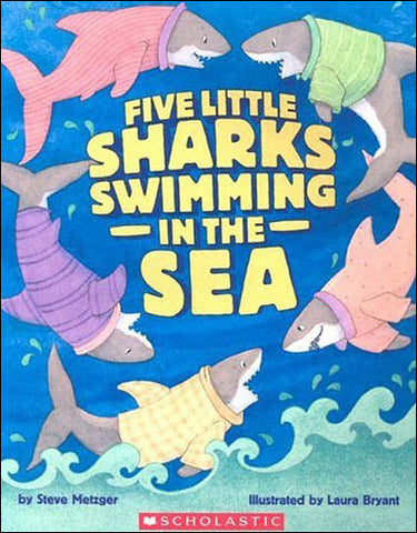 Five Little Sharks Swimming in the Sea by Steve Metzger