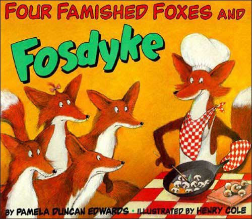 Four Famished Foxes and Fosdyke by Pamela Duncan Edwards