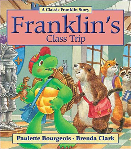 Franklin's Class Trip by Paulette Bourgeois and Sharon Jennings