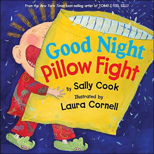 Good Night Pillow Fight by Sally Cook;  illustrated by Laura Cornell