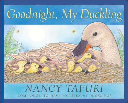 Goodnight, My Duckling  by Nancy Tafuri
