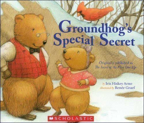 Groundhog's Special Secret  by Iris Hiskey Arno