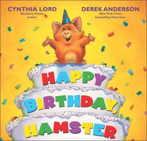 Happy Birthday, Hamster by Cynthia Lord