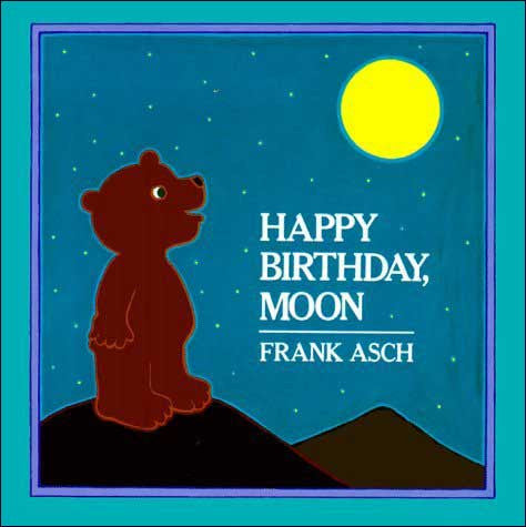 Happy Birthday, Moon!  by Frank Asch