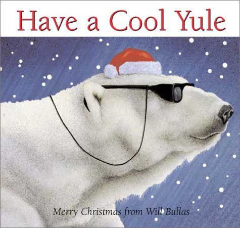 Have a Cool Yule  by Will Bullas
