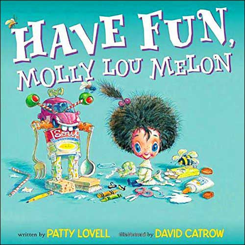Have Fun, Molly Lou Melon by Patty Lovell;  illustrated by David Catrow