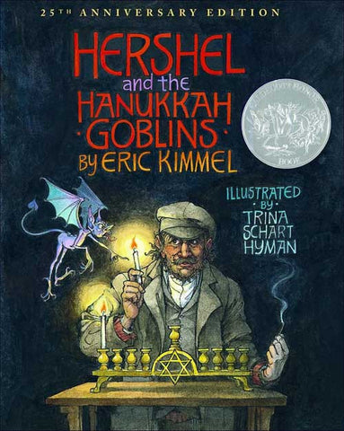 Herschel and the Hanukkah Goblins by Eric A. Kimmel;  illustrated by Trina Schart Hyman