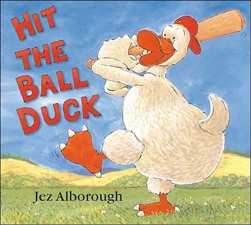 Hit the Ball Duck by Jez Alborough
