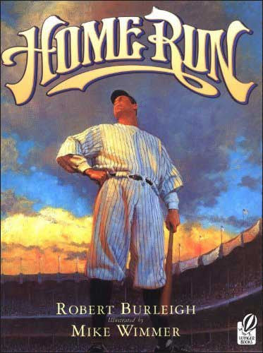 Home Run: The Story of Babe Ruth by Robert Burleigh