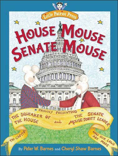 House Mouse, Senate Mouse by Peter W. and Cheryl Shaw Barnes