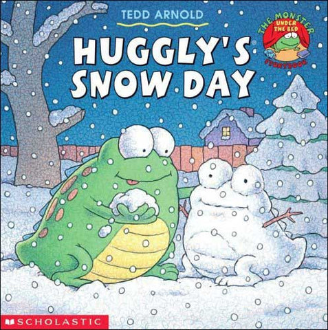 Huggly's Snow Day by Tedd Arnold