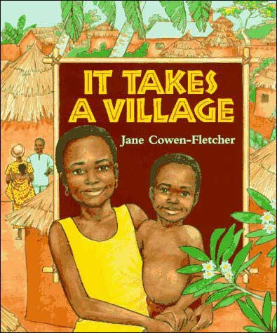 It Takes a Village by Jane Cowen-Fletcher