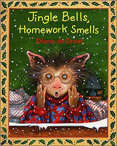 Jingle Bells, Homework Smells by Diane deGroat