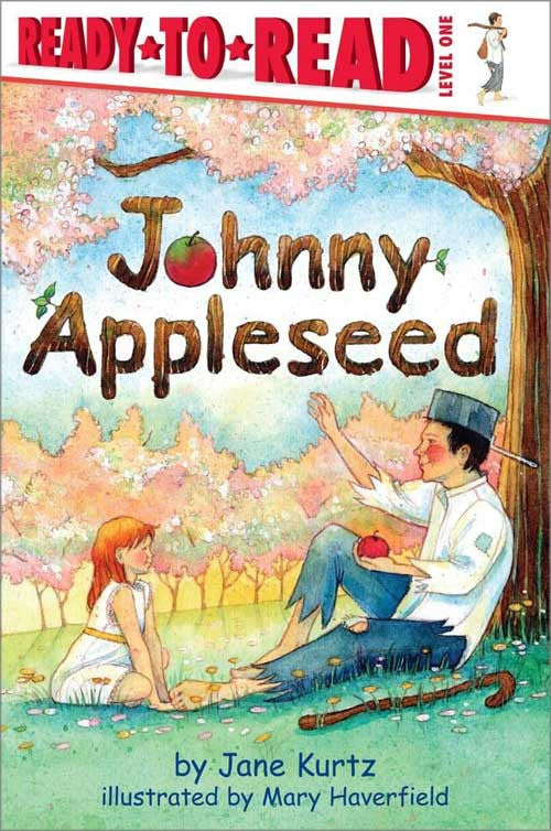 Johnny Appleseed by Jane Kurtz;  illustrated by Mary Haverfield