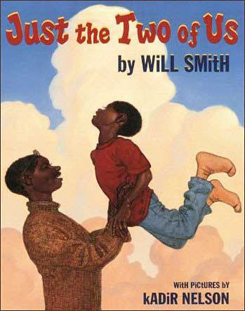 Just the Two of Us by Will Smith, illustrated by Kadir Nelson