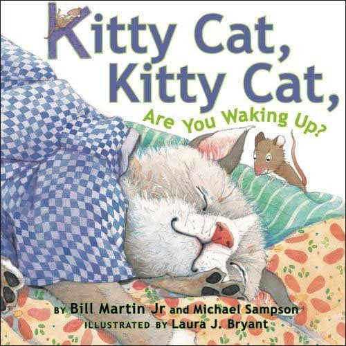 Kitty Cat, Kitty Cat, Are You Waking Up? by Bill Martin Jr. and Michael Sampson