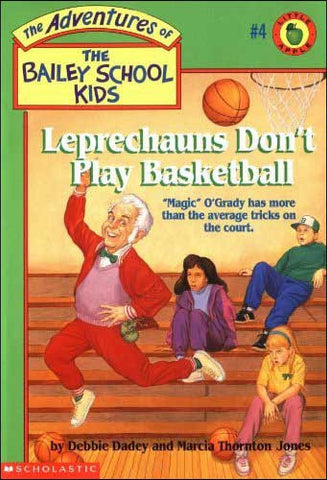 Leprechauns Don't Play Basketball Bailey School Kids series