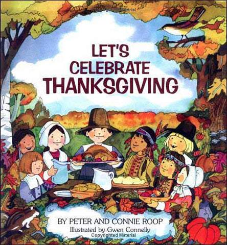 Let's Celebrate Thanksgiving by Peter and Connie Roop