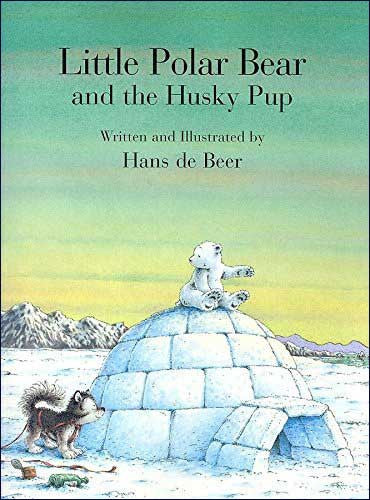 Little Polar Bear and the Husky Pup by Hans de Beer