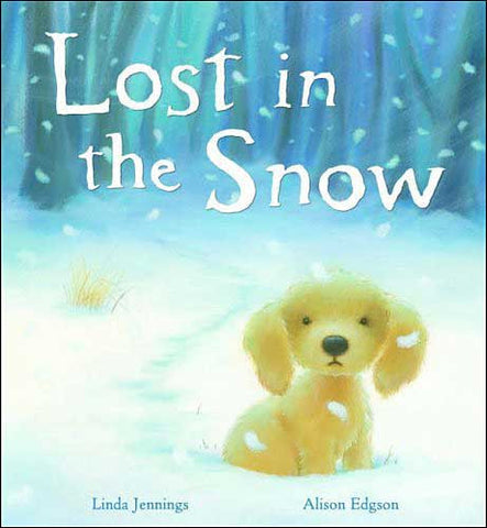 Lost in the Snow  by Linda Jennings;  illustrated by Alison Edgson