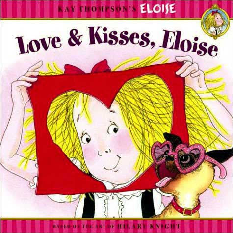 Love and Kisses, Eloise by Marc Cheshire, illustrated by Ted Enik