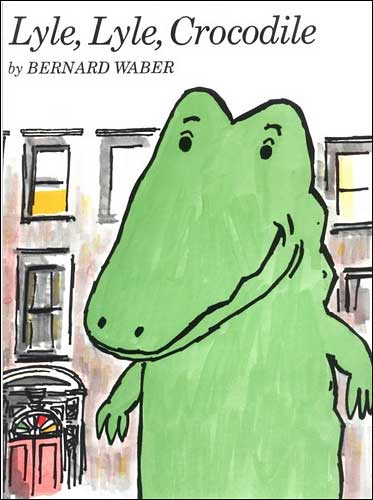 Lyle, Lyle, Crocodile  by Bernard Waber