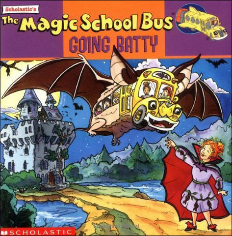 The Magic School Bus: Going Batty  by Joanna Cole