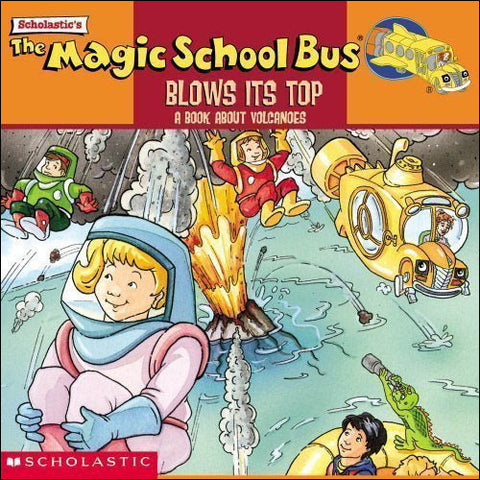 The Magic School Bus Blows It's Top  by Joanna Cole