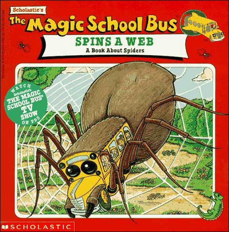 The Magic School Bus Spins a Web by Joanna Cole;  illustrated by Bruce Degen