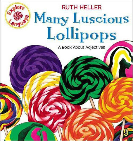 Many Luscious Lollipops: A Book About Adjectives by Ruth Heller