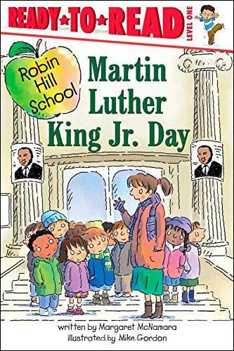 Martin Luther King Jr. Day by Margaret McNamara;  illustrated by Mike Gordon