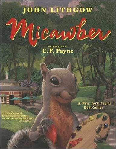 Micawber by John Lithgow;  illustrated by C. F. Payne