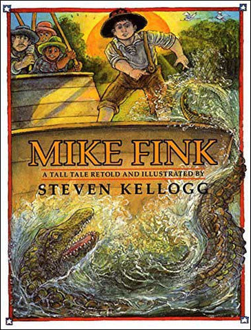 Mike Fink retold and illustrated by Steven Kellogg