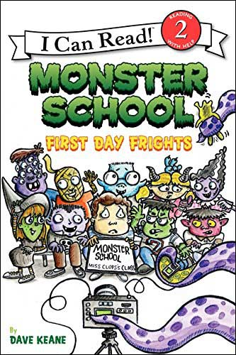 Monster School: First Day Frights by Dave Keane