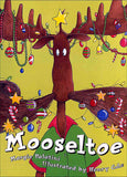 Mooseltoe by Margie Palatini  (Moosetache series)