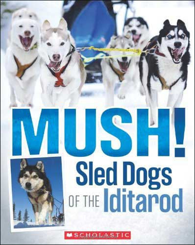 Mush! Sled Dogs of the Iditarod by Joe Funk