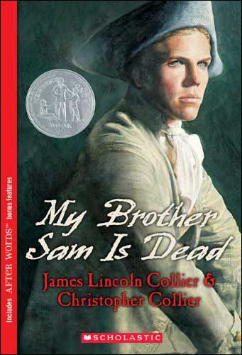 My Brother Sam is Dead by James Lincoln Collier & Christopher Collier