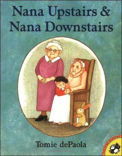 Nana Upstairs & Nana Downstairs  by Tomie dePaola
