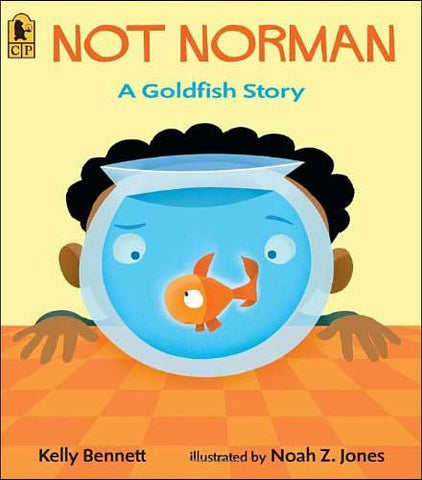 Not Norman, a Goldfish Story by Kelly Bennett