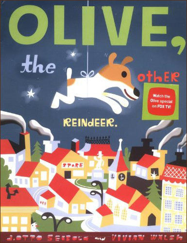 Olive, the Other Reindeer  by Vivian Walsh