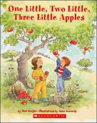 One Little, Two Little, Three Little Apples  by Matt Ringler;  illustrated by Anne Kennedy
