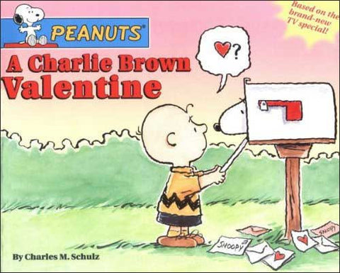 Peanuts: A Charlie Brown Valentine by Charles Schulz