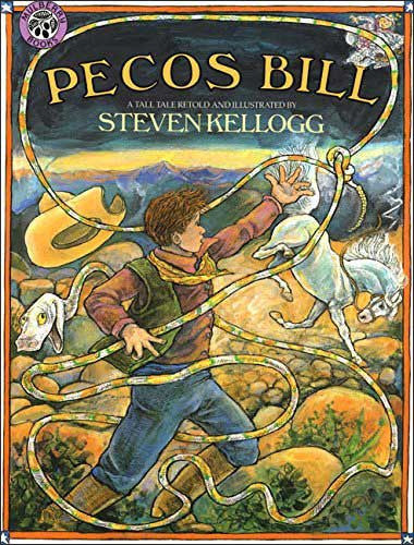 Pecos Bill  retold and illustrated by Steven Kellogg