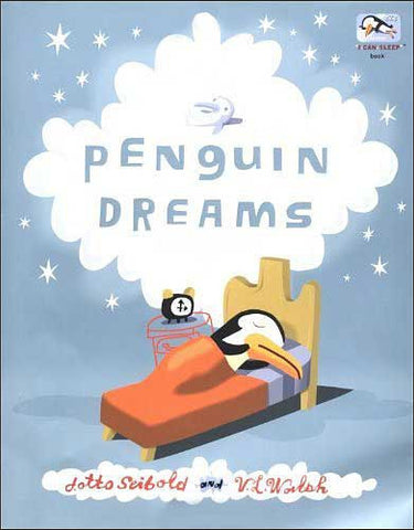 Penguin Dreams by J. Otto Seibold and V. L. Walsh