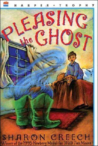 Pleasing the Ghost by Sharon Creech