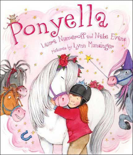 Ponyella by Laura Numeroff and Nate Evans;  illustrated by Lynn Munsinger