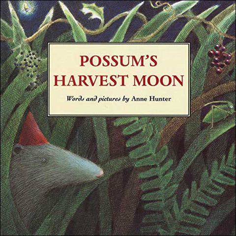 Possum's Harvest Moon by Anne Hunter