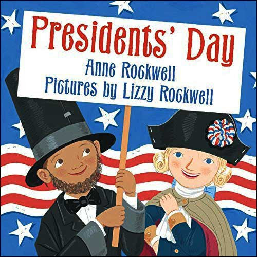 President's Day by Anne Rockwell