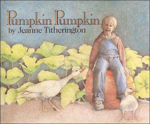 Pumpkin Pumpkin  by Jeanne Titherington