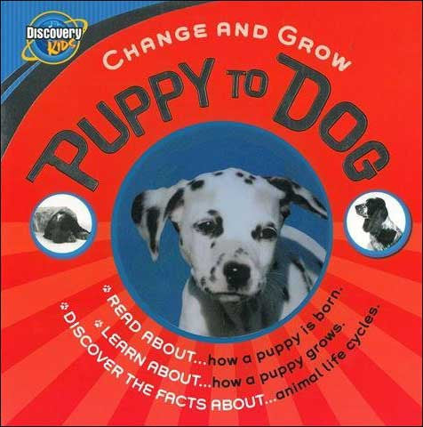 Change and Grow: Puppy to Dog by Steve Parker